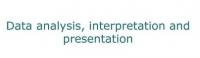 Data Analysis, Results interpretation, Presentation and Reporting