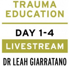 Practical trauma informed interventions with Dr Leah Giarratano 4-5 and 11-12 May 2023 Livestream - Ottawa